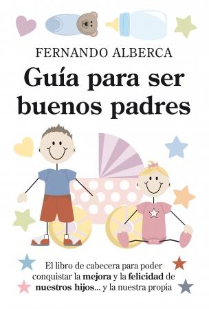 Portada del libro Guía para ser buenos padres