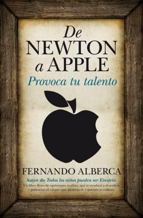 Portada del libro De Newton a Apple. Provoca tu talento