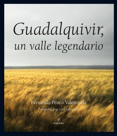 Portada del libro Guadalquivir, un valle legendario